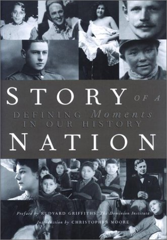 Story of a Nation : Defining Moments in Our History