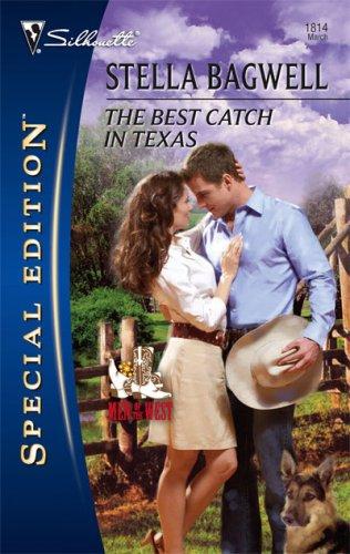 The Best Catch In Texas (Men of the West, 10)(Men of the West 10)