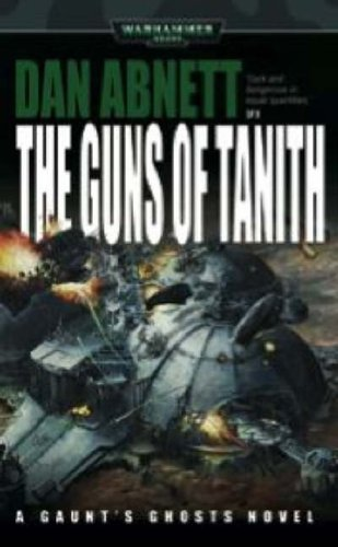 The Guns of Tanith (Gaunt's Ghosts #5)
