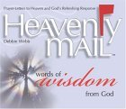 Heavenly Mail, Words of Wisdom from God: Prayer-Letters to Heaven and God's Resfreshing Response (Heavenly Mail)