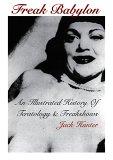 Freak Babylon: An Illustrated History of Teratology & Freakshows