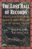 The Lost Hall Of Records:  Edgar Cayce's Forgotten Record Of Human History In The Ancient Yucatan