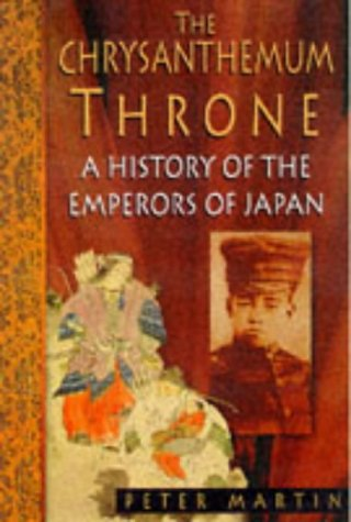 The Chrysanthemum Throne A History Of The Emperors Of Japan By