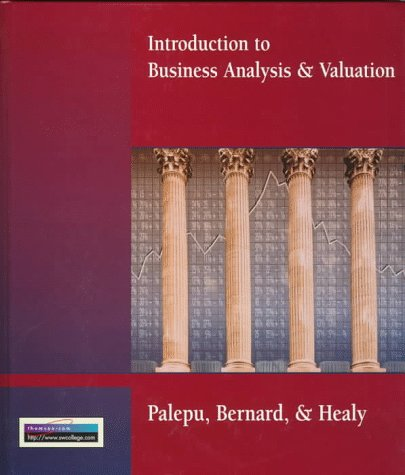 Introduction to Business Analysis and Valuation by Krishna G. Palepu