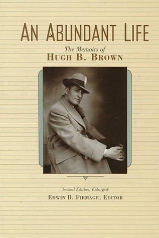 an-abundant-life-the-memoirs-of-hugh-b-brown
