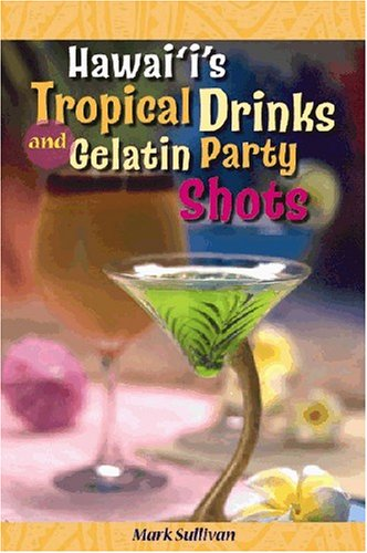 Hawaii's Tropical Drinks and Gelatin Party Shots