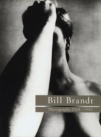 Bill Brandt: Photographs, 1928 1983