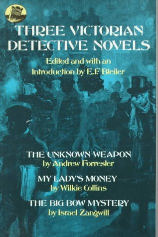 Three Victorian Detective Novels by E.F. Bleiler