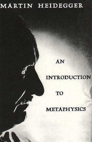 An Introduction to Metaphysics by Martin Heidegger