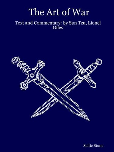 The Art Of War: Text And Commentary: By Sun Tzu, Lionel Giles, Sallie Stone