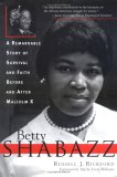 Betty Shabazz: A Remarkable Story of Survival and Faith Before and After Malcolm X