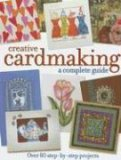 Creative Cardmaking: A Complete Guide
