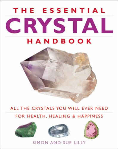 The Essential Crystal Handbook by Simon Lilly