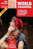 World Volunteers): The World Guide to Humanitarian and Development Volunteering