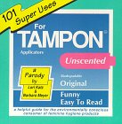 101 Super Uses for Tampon Applicators : A Helpful Guide for the Environmentally Conscious Consumer of Feminine Hygiene Products