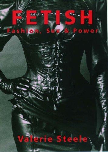 Fetish - Fashion, Sex & Power