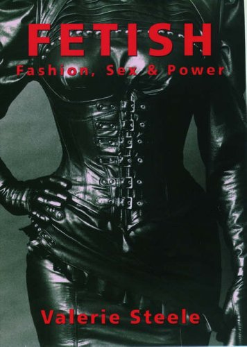 Fetish - Fashion, Sex & Power