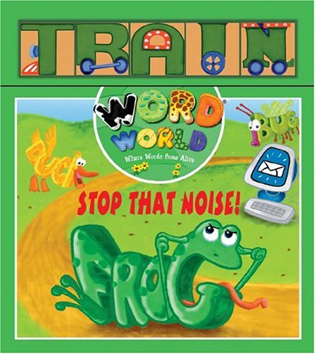 STOP THAT NOISE: Stop That Noise! (Word World: Where Words Come Alive Wooden Block Books)
