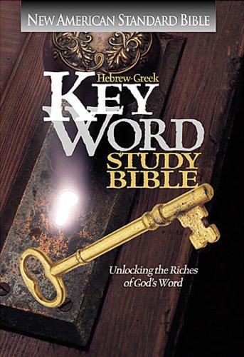 Hebrew-Greek Key Word Study Bible/New American Standard Bible: Unlocking the Riches of God's Word