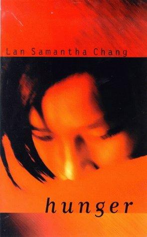 Hunger A Novella And Stories By Lan Samantha Chang