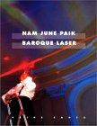 Nam June Paik: Baroque Laser