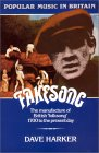 "Fakesong: The Manufacture Of British ""Folksong"" 1700 To The Present"