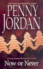 Now Or Never by Penny Jordan