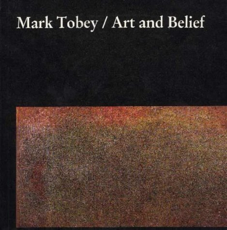 Mark Tobey: Art and Belief