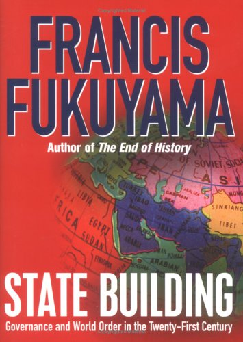 State building governance and world order in the 21st century by state building governance and world order in the 21st century by francis fukuyama sciox Choice Image