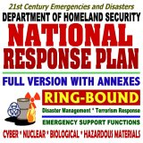 National Response Plan (NRP) Full Plan with All Annexes for Emergency Support Functions and IncidentsBiological, Catastrophic, Cyber, Nuclear, Oil and Hazardous Materials, Terrorism (Ring-bound)