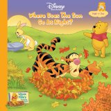 Where Does The Sun Go At Night? Night & Day (Winnie The Pooh's Thinking Spot Series, Volume 14)
