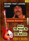 Behind That Locked Door: George Harrison   After The Break Up Of The Beatles