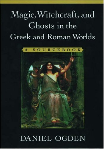 Magic, Witchcraft, and Ghosts in the Gre...