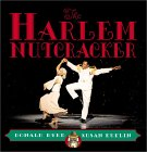 The Harlem Nutcracker by Susan Kuklin