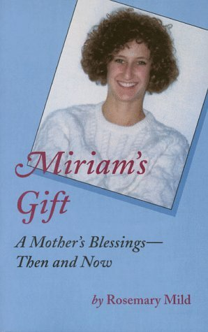 Miriam's Gift: A Mother's Blessing--Then and Now