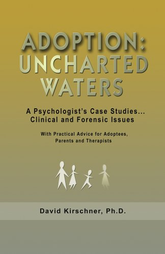 adoption-uncharted-waters-a-psychologist-s-case-studies-clinical-and-forensic-issues-with-practical-advice-for-adoptees-parents-and-therapists