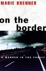 On the Border: A Murder in the Family