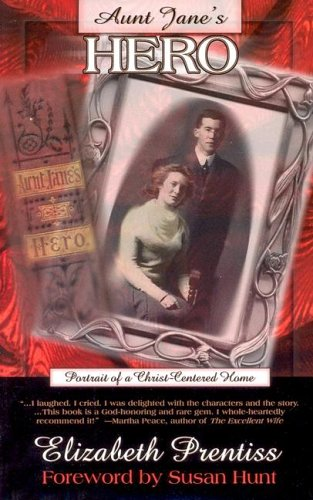 Aunt Janes Hero: Portrait of a Christ Centered Home