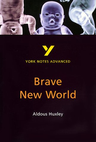 "York Notes Advanced: ""Brave New World"" By Aldous Huxley"