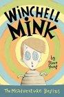 Winchell Mink: The Misadventure Begins