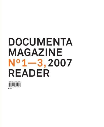 Documenta 12 Magazine No 1-3 Reader