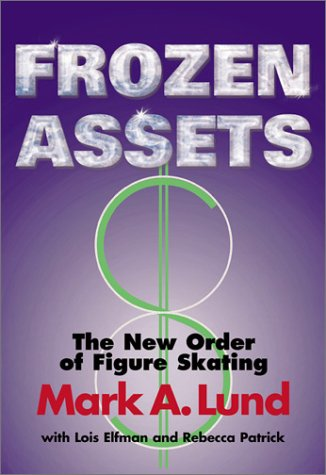 Frozen Assets by Mark Lund