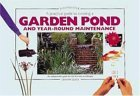 A Practical Guide To Creating A Garden Pond And Year Round Maintenance (Pondmaster