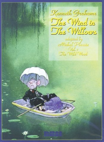 The Wind in the Willows: The Wild Wood (The Wind in the Willows , Vol 1)