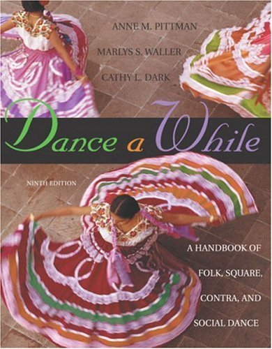 Dance a While: Handbook for Folk, Square, Contra, and Social Dance [With CD]