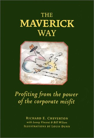 The Maverick Way: Profiting from the Power of the Corporate Misfit
