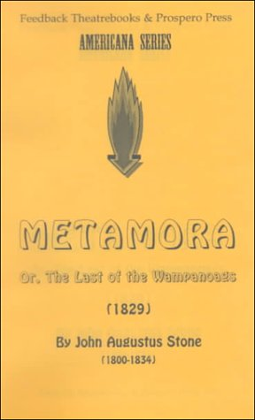 Metamora: Or, the Last of the Wampanoags