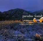 Paradise Found: The Beautiful Reteats and Sanctuaries of California and the Southwest