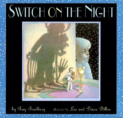 Switch on the Night by Ray Bradbury