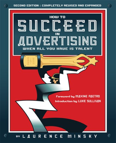 How To Succeed In Advertising When All You Have Is Talent Descarga fácil libro fácil